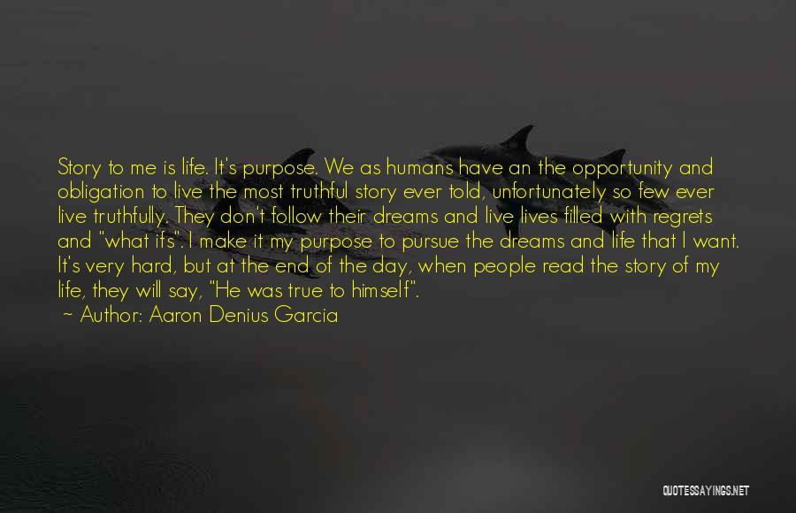 They Say Dreams Quotes By Aaron Denius Garcia