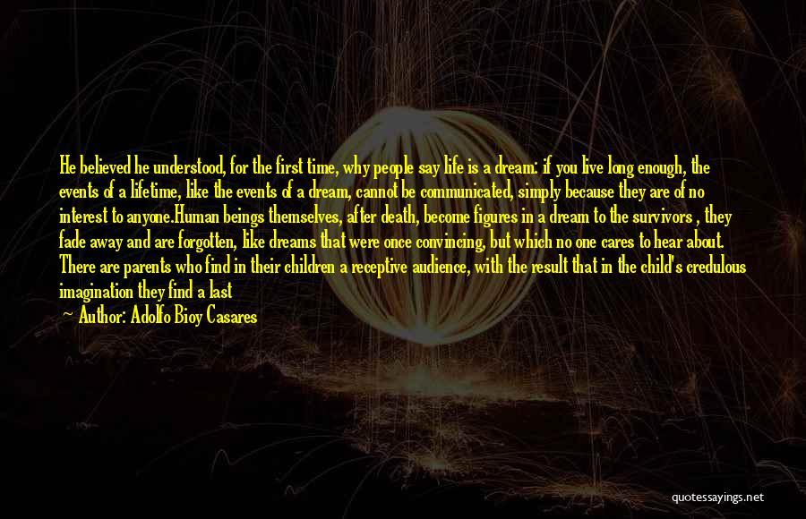 They Say Dreams Quotes By Adolfo Bioy Casares