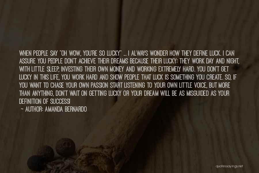 They Say Dreams Quotes By Amanda Bernardo