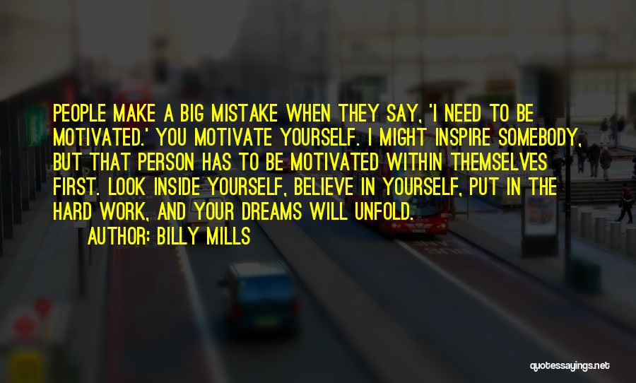 They Say Dreams Quotes By Billy Mills