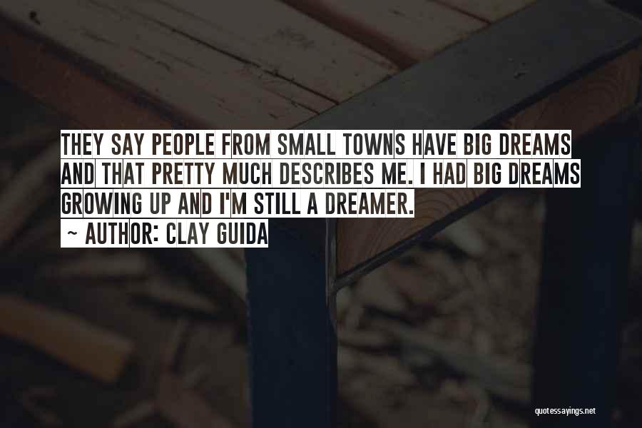They Say Dreams Quotes By Clay Guida