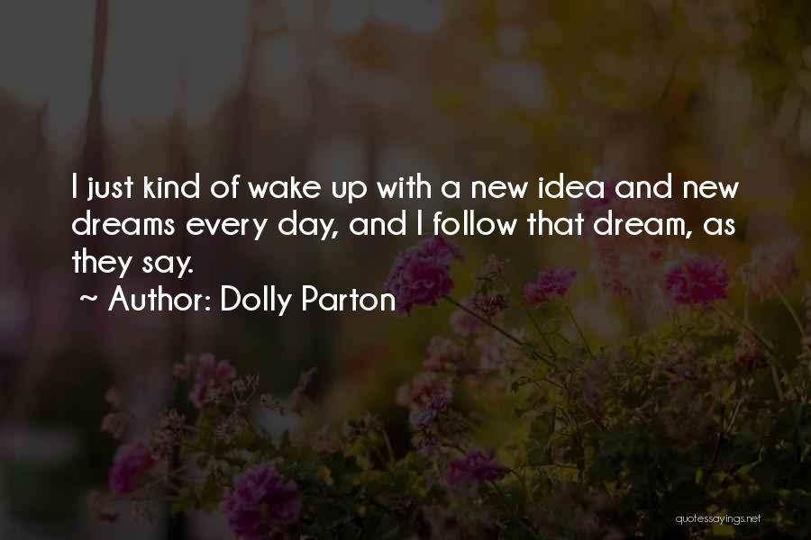 They Say Dreams Quotes By Dolly Parton