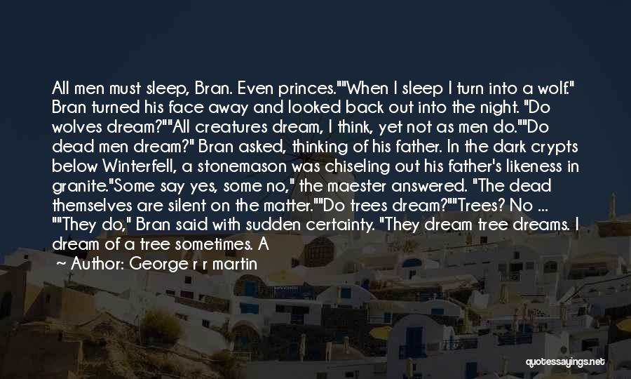 They Say Dreams Quotes By George R R Martin