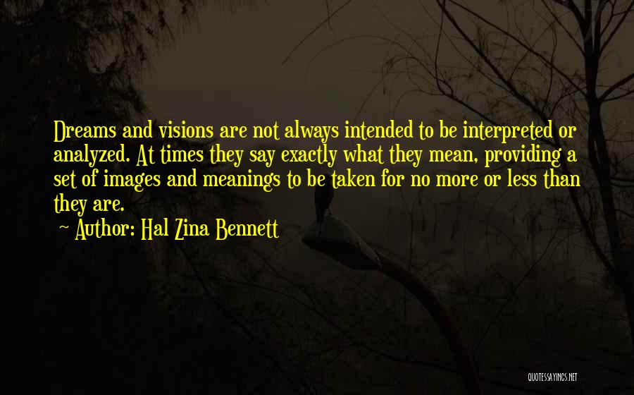 They Say Dreams Quotes By Hal Zina Bennett