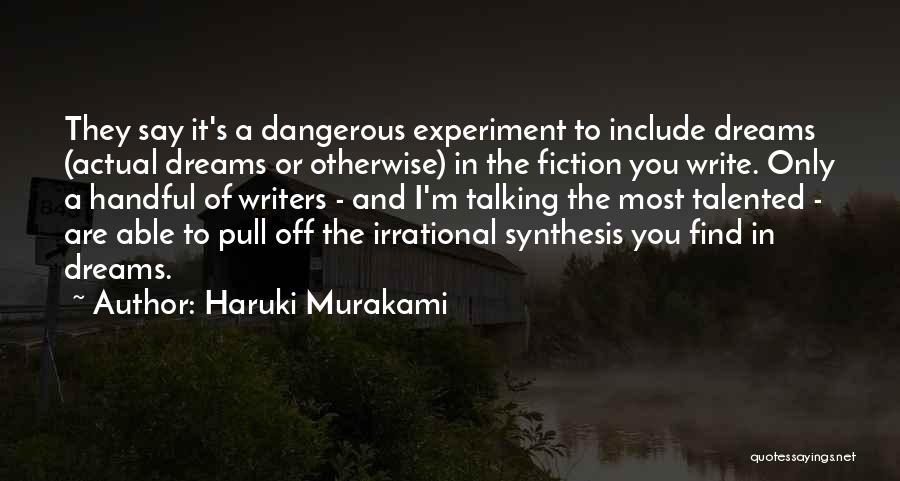 They Say Dreams Quotes By Haruki Murakami