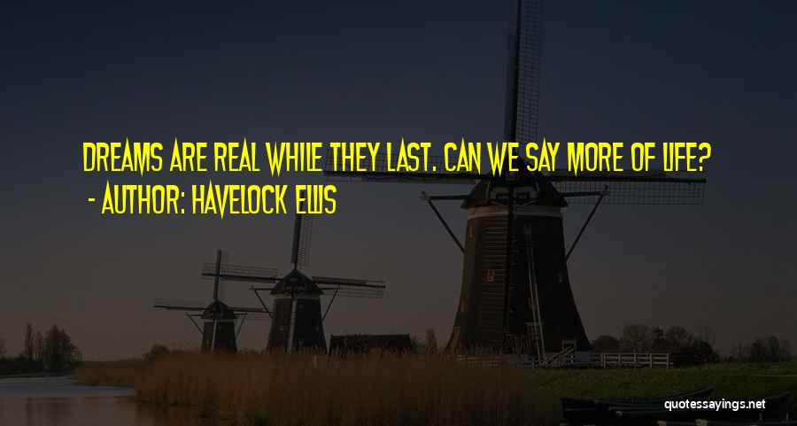 They Say Dreams Quotes By Havelock Ellis