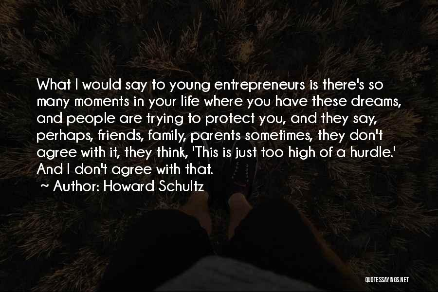 They Say Dreams Quotes By Howard Schultz