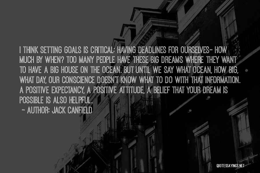 They Say Dreams Quotes By Jack Canfield