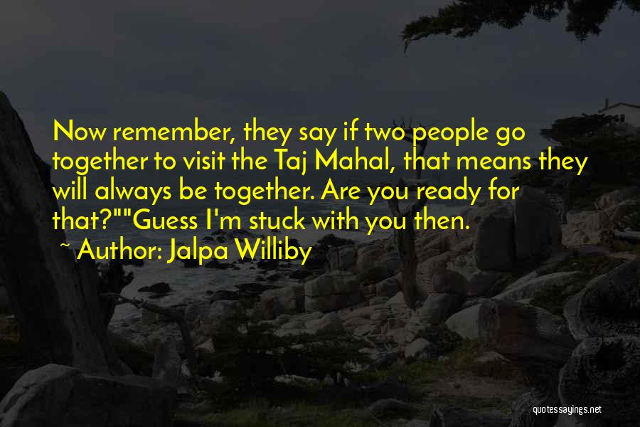 They Say Dreams Quotes By Jalpa Williby