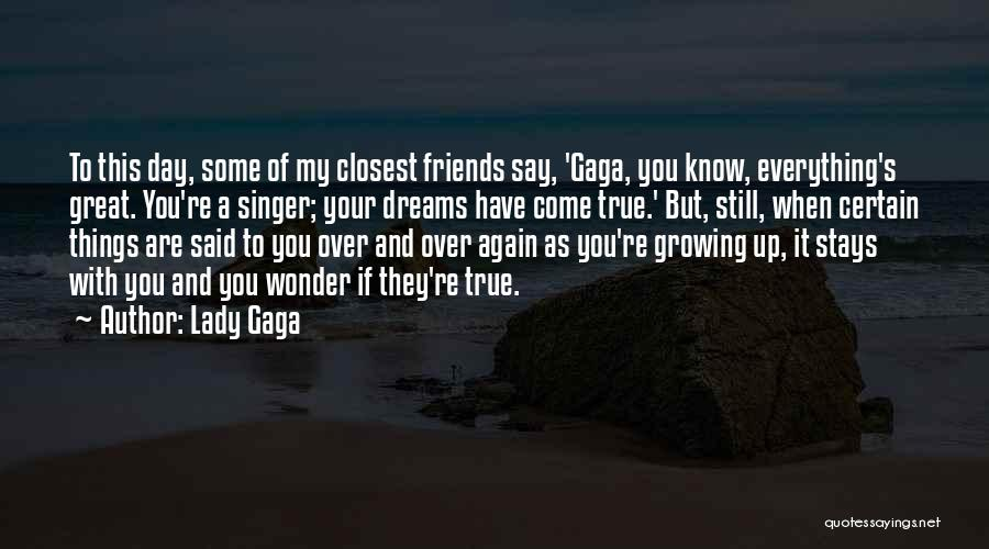 They Say Dreams Quotes By Lady Gaga