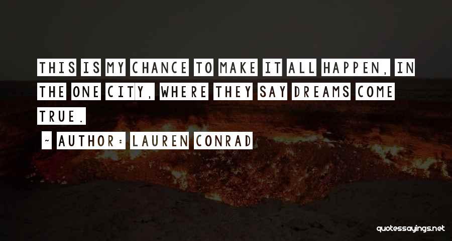 They Say Dreams Quotes By Lauren Conrad