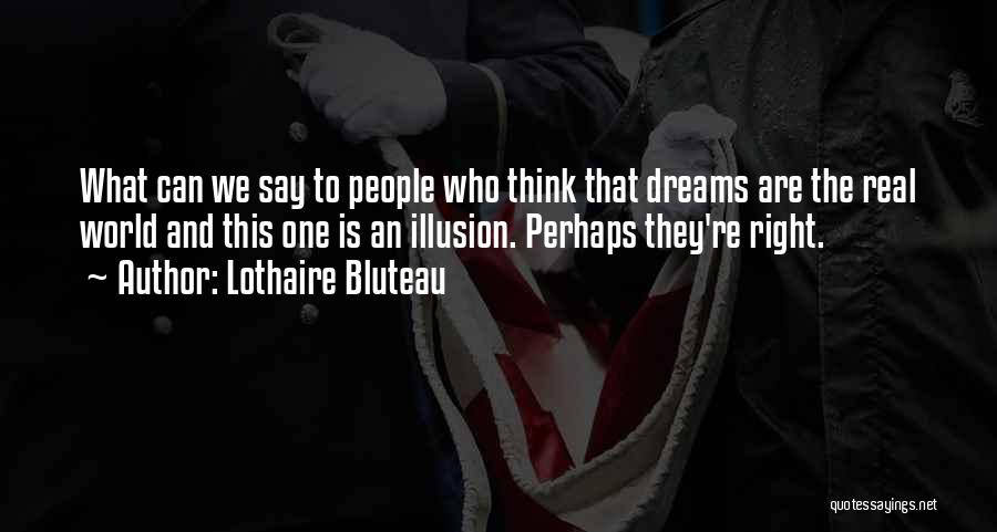 They Say Dreams Quotes By Lothaire Bluteau