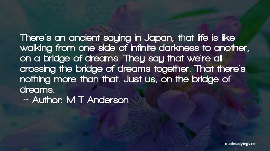 They Say Dreams Quotes By M T Anderson