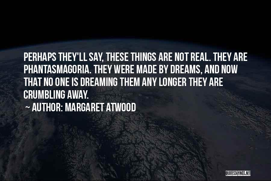 They Say Dreams Quotes By Margaret Atwood