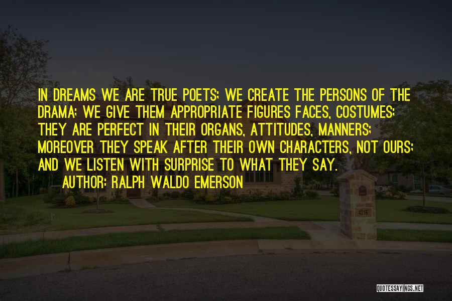 They Say Dreams Quotes By Ralph Waldo Emerson