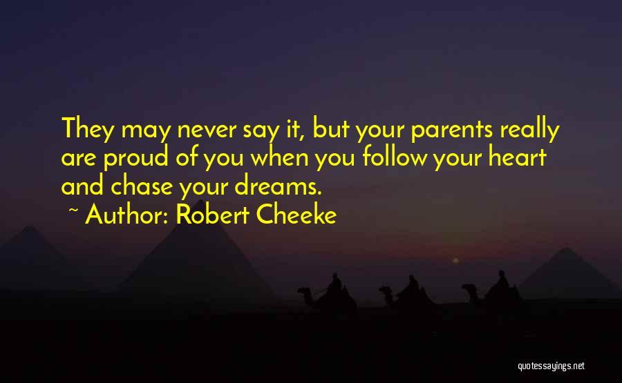 They Say Dreams Quotes By Robert Cheeke