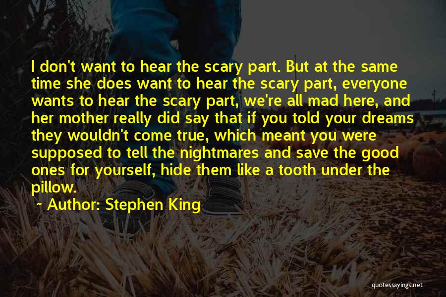 They Say Dreams Quotes By Stephen King