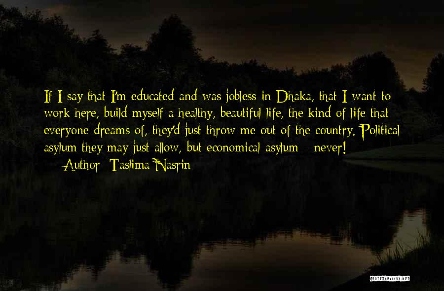 They Say Dreams Quotes By Taslima Nasrin