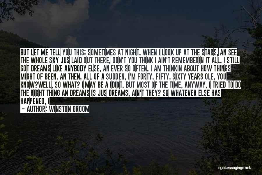 They Say Dreams Quotes By Winston Groom