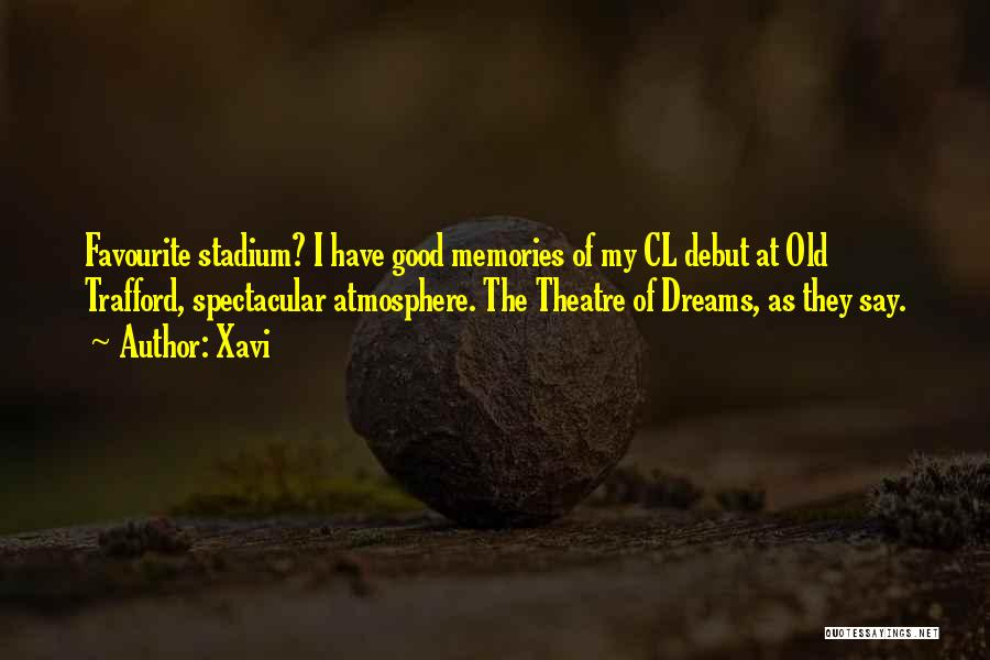 They Say Dreams Quotes By Xavi