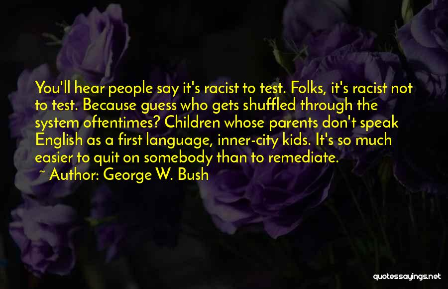 They Say It Gets Easier Quotes By George W. Bush
