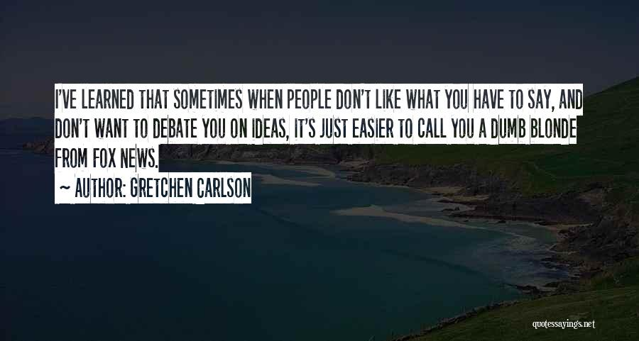 They Say It Gets Easier Quotes By Gretchen Carlson