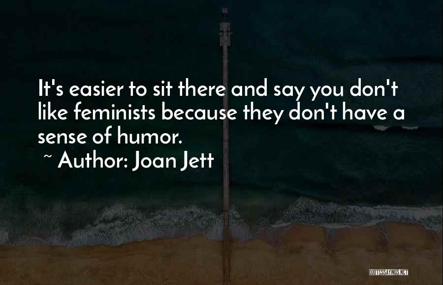 They Say It Gets Easier Quotes By Joan Jett