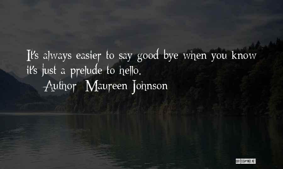 They Say It Gets Easier Quotes By Maureen Johnson