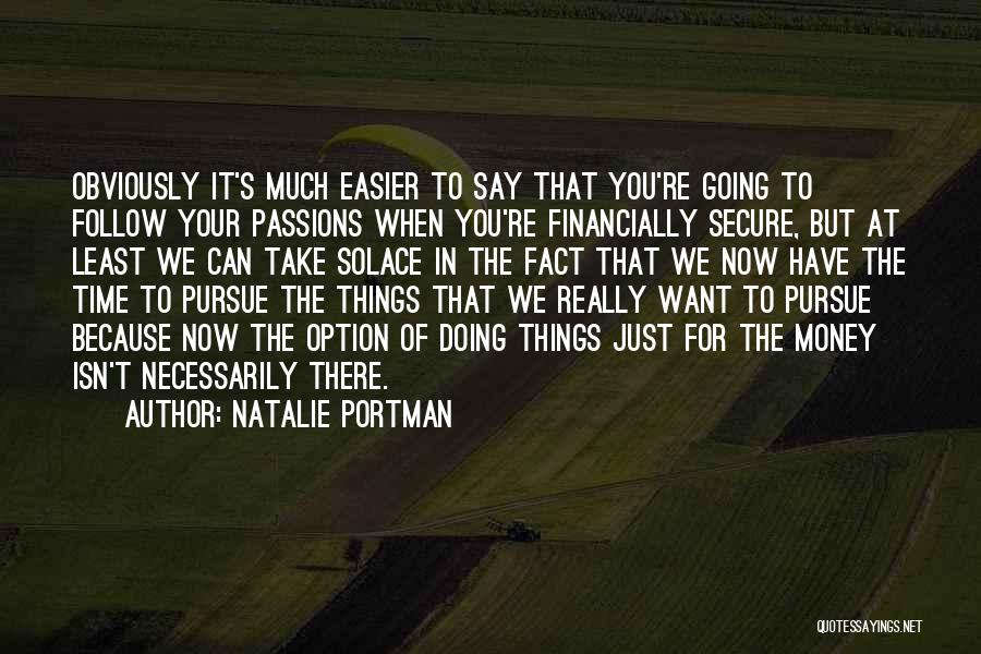 They Say It Gets Easier Quotes By Natalie Portman