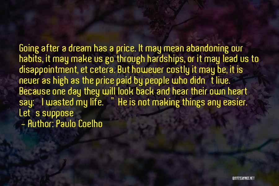 They Say It Gets Easier Quotes By Paulo Coelho