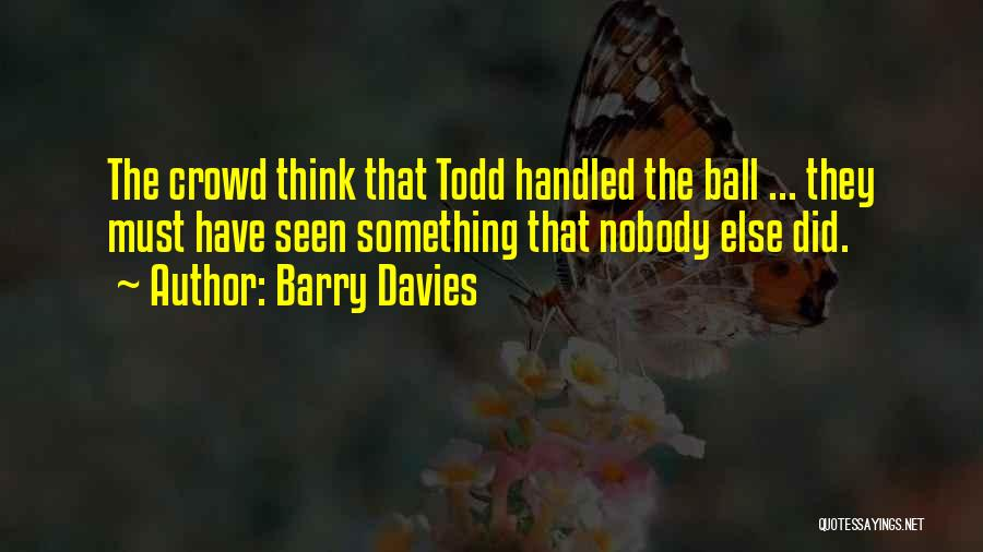 They Think Quotes By Barry Davies