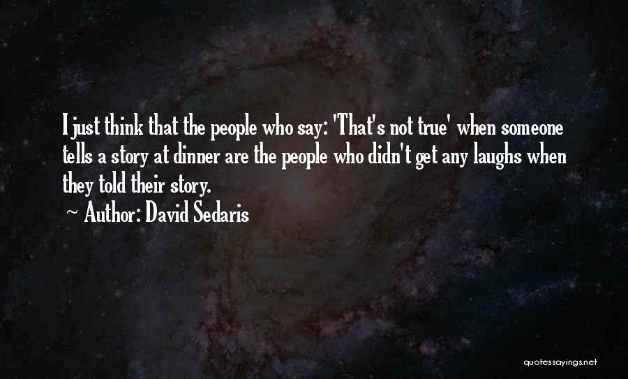 They Think Quotes By David Sedaris