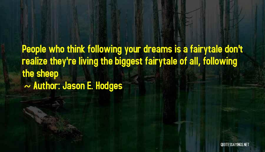 They Think Quotes By Jason E. Hodges