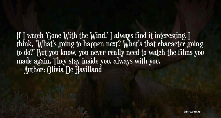 They Think Quotes By Olivia De Havilland