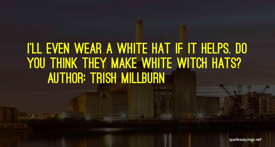 They Think Quotes By Trish Millburn