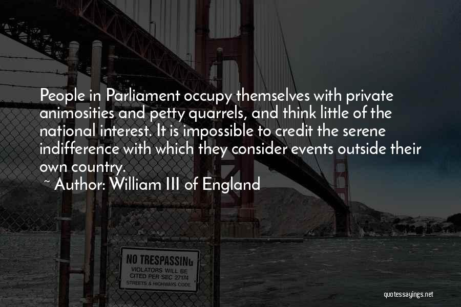 They Think Quotes By William III Of England
