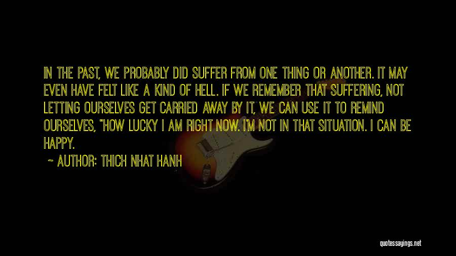 Thich Nhat Hanh Quotes 768573
