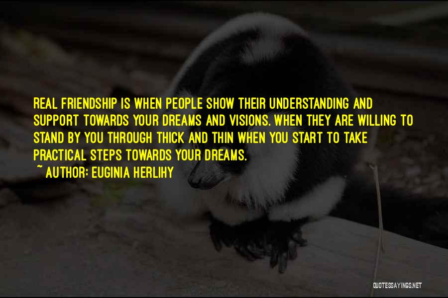 Thick And Thin Friendship Quotes By Euginia Herlihy