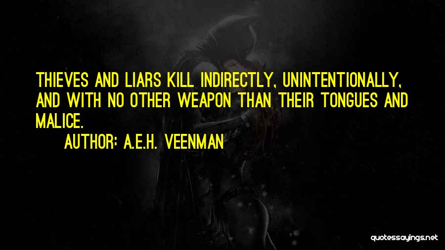 Thieves And Liars Quotes By A.E.H. Veenman