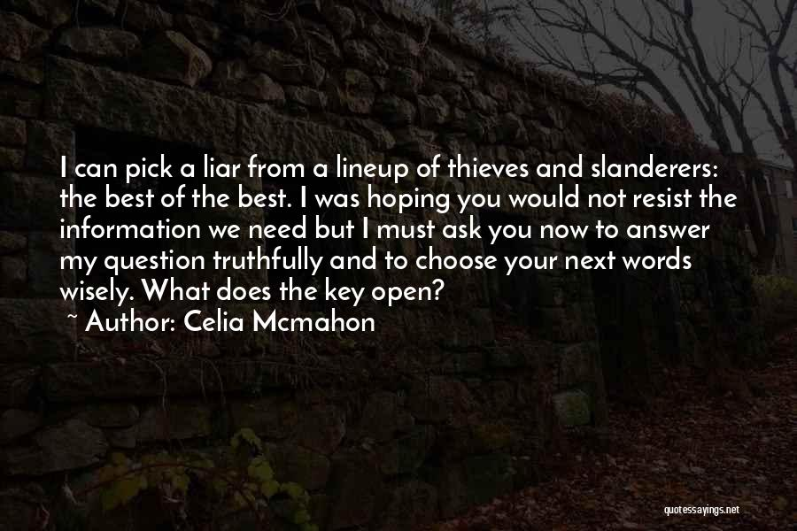 Thieves And Liars Quotes By Celia Mcmahon