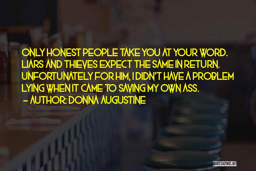 Thieves And Liars Quotes By Donna Augustine