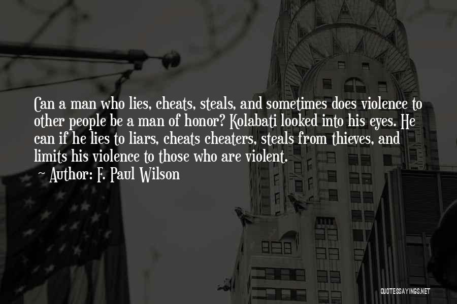 Thieves And Liars Quotes By F. Paul Wilson