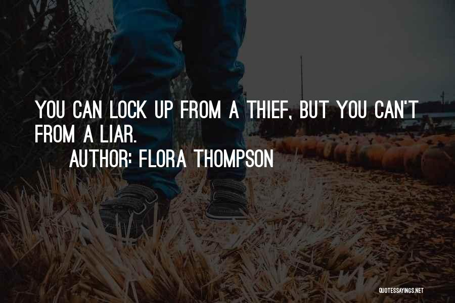 Thieves And Liars Quotes By Flora Thompson