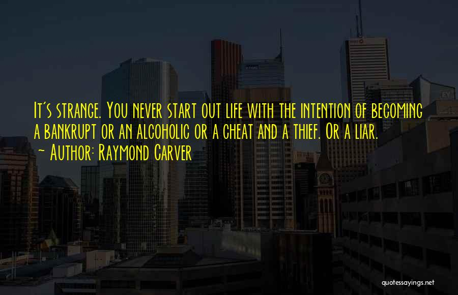 Thieves And Liars Quotes By Raymond Carver