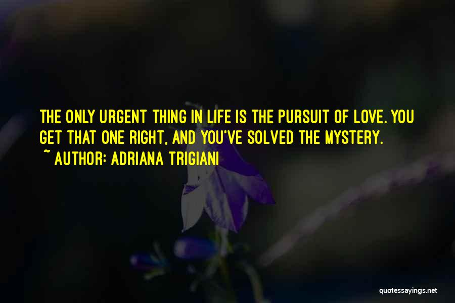 Thing Love Quotes By Adriana Trigiani