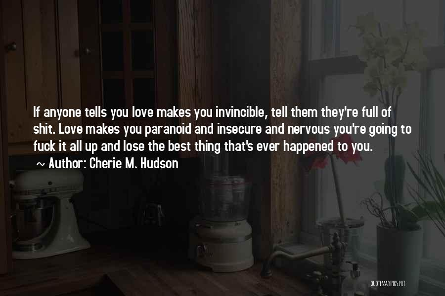 Thing Love Quotes By Cherie M. Hudson