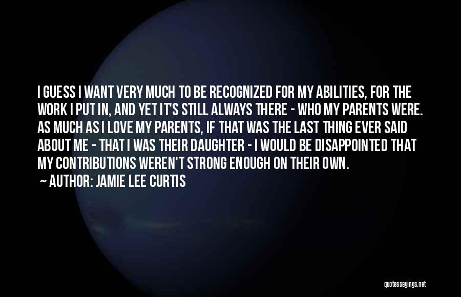 Thing Love Quotes By Jamie Lee Curtis