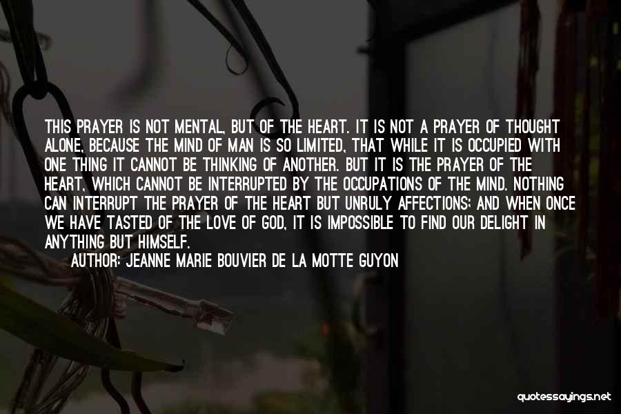 Thing Love Quotes By Jeanne Marie Bouvier De La Motte Guyon