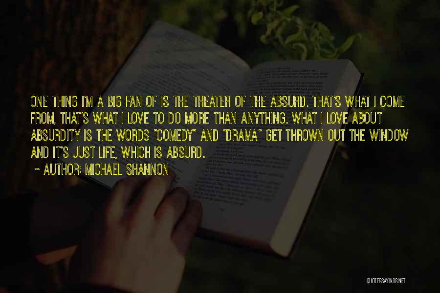 Thing Love Quotes By Michael Shannon