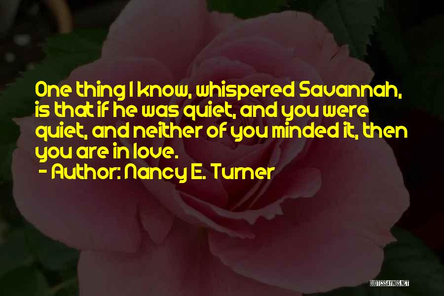 Thing Love Quotes By Nancy E. Turner